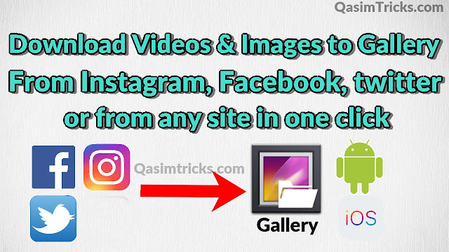 How to Download Videos from any Apps or Sites to Gallery in Android/iOS