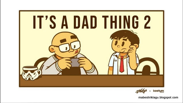Lirik Saykoji - It's a Dad Thing 2