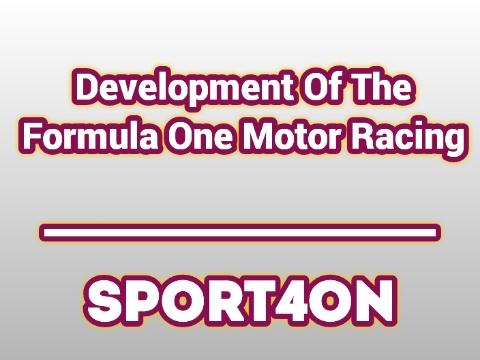 Development Of The Formula One Motor Racing 2021