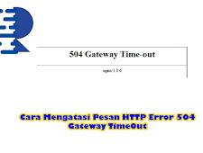 Cara Mengatasi Pesan HTTP Error 504 Gateway TimeOut