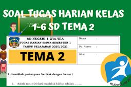 Soal Tugas Harian Kelas 1-6 Tema 2 SD Kurikulum 2013