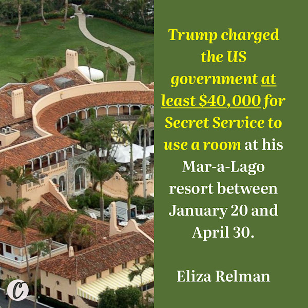 Trump charged the US government at least $40,000 for Secret Service to use a room at his Mar-a-Lago resort between January 20 and April 30. — Eliza Relman, Business Insider Senior Politics Reporter