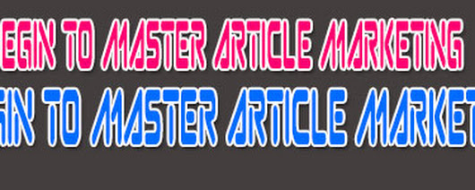 {Finally Begin To Master Article Marketing|Finally, begin To Master Article Marketing}