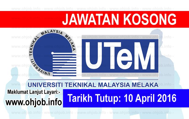 Jawatan Kerja Kosong Universiti Teknikal Malaysia Melaka (UTeM) logo www.ohjob.info april 2016