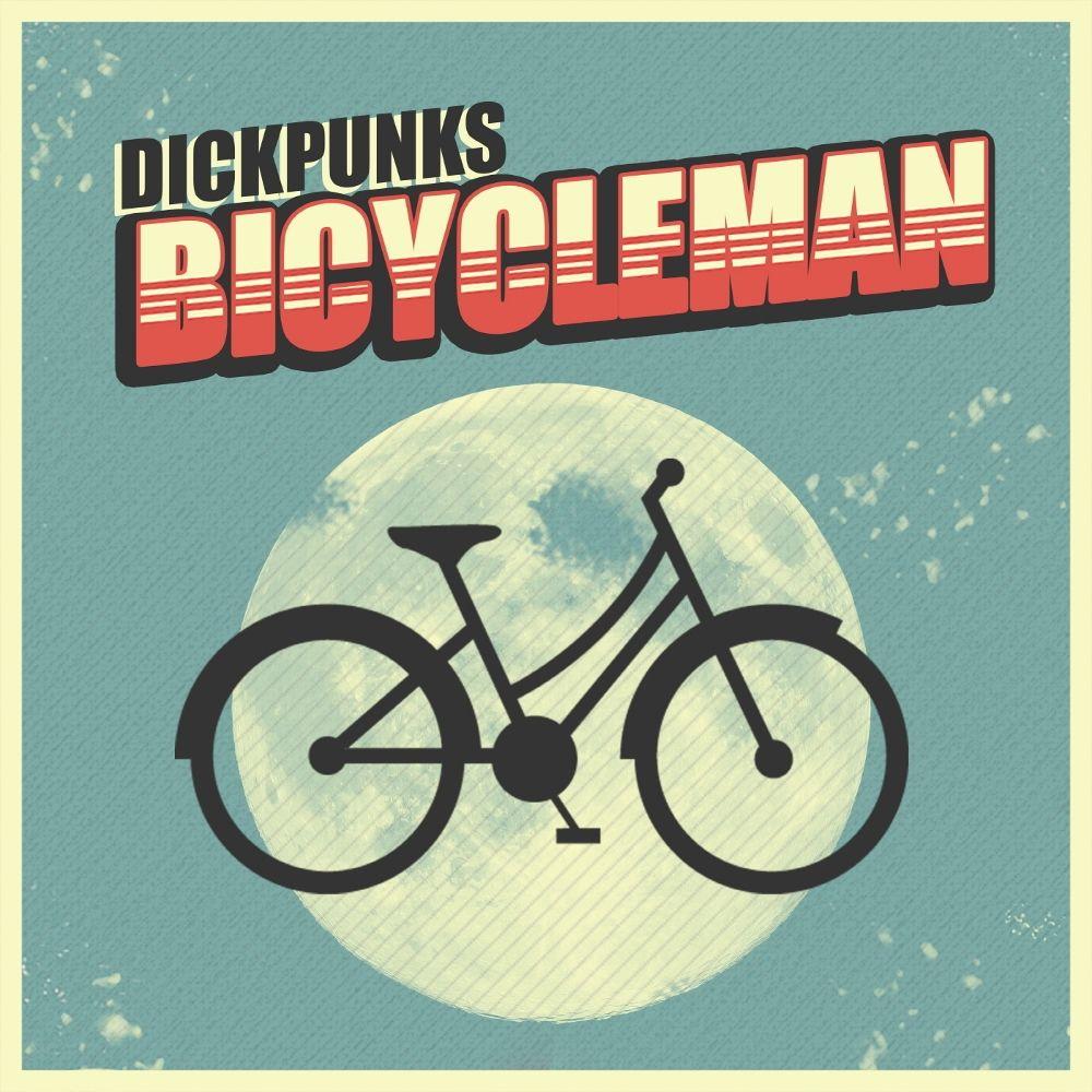 Dickpunks – Bicycle Man – Single