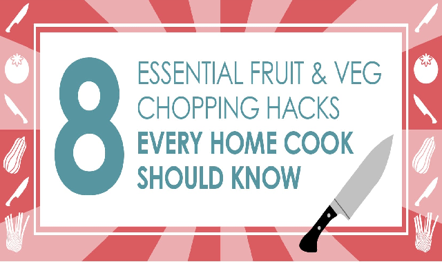 8 Essential Fruit & Vegetable Chopping Hacks #infographic