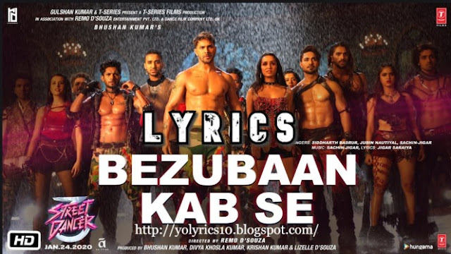 Bezubaan Kab Se Lyrics - Street Dancer 3D | YoLyrics