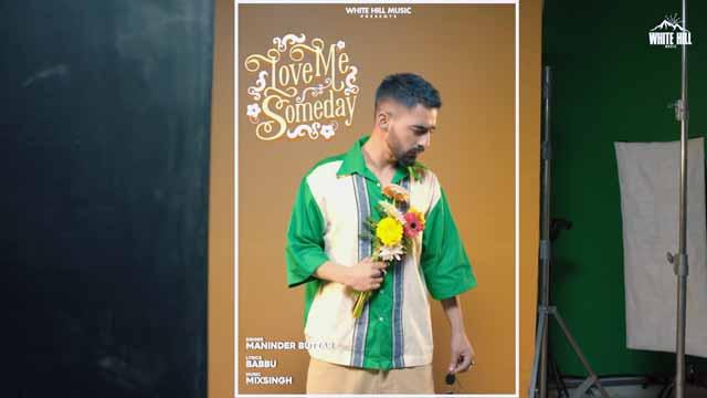 Lyrics Of New Songs Love Me Someday | Jugni - Maninder Buttar