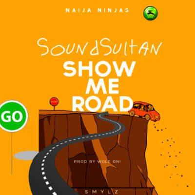 Sound Sultan – Show Me Road [New Video]
