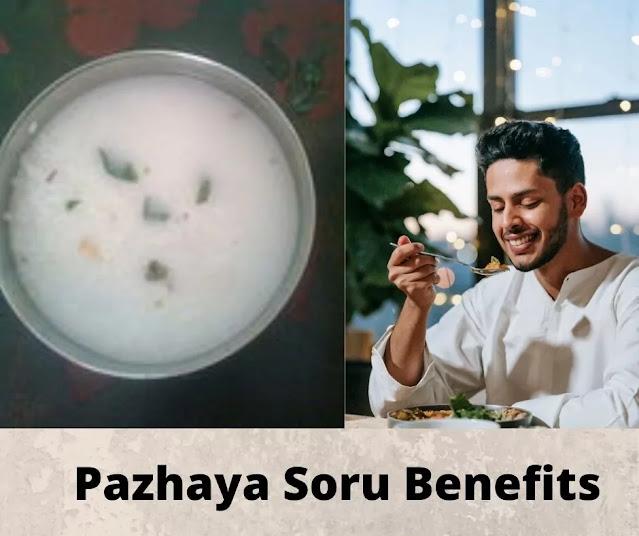 Pazhaya Soru Benefits and Facts