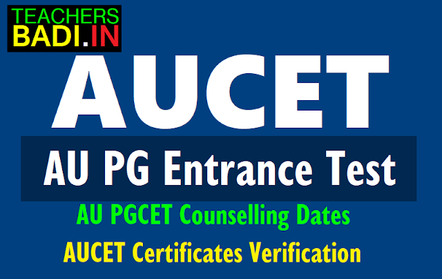 aupgcet 2019 counselling dates,certificates verification process,1st phase,2nd phase counselling schedule,aucet admissions 2019,results,hall ticket