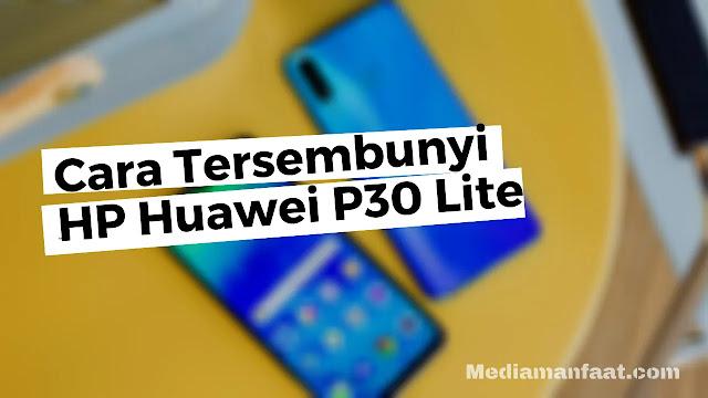 Trik Tersembunyi di Hp Huawei P30 Lite 2020