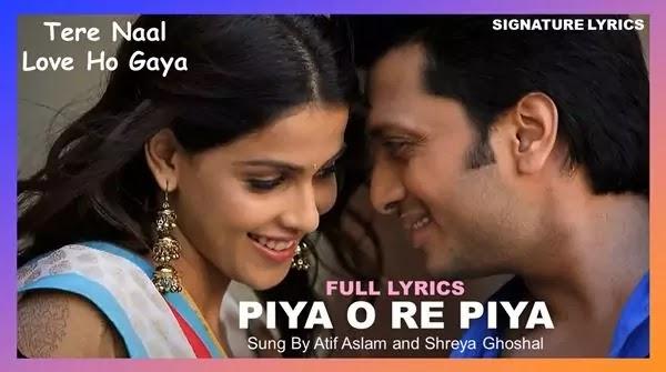 Piya O Re Piya Lyrics - Tere Naal Love Ho Gaya