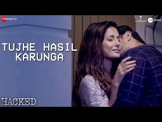 Tujhe Hasil Karunga lyrics Hacked | Hina Khan
