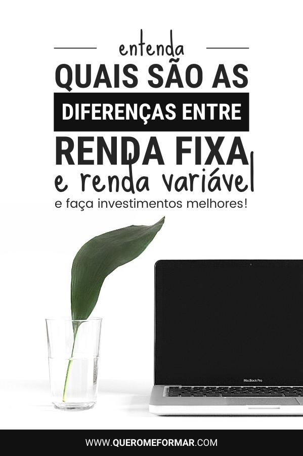 Imagem de Divulgação para Pinterest Entenda Quais São as Principais Diferenças entre Renda Fixa e Renda Variável