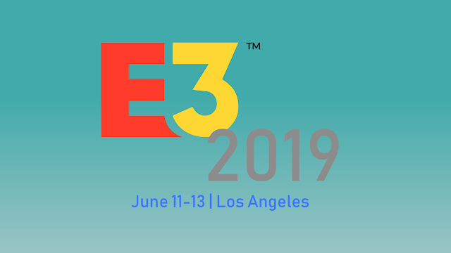 E3 2019: Δείτε το πρόγραμμα της μεγαλύτερης gaming έκθεσης