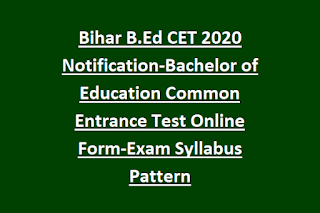 Bihar B.Ed CET 2020 Notification-Bachelor of Education Common Entrance Test Online Form-Exam Syllabus Pattern