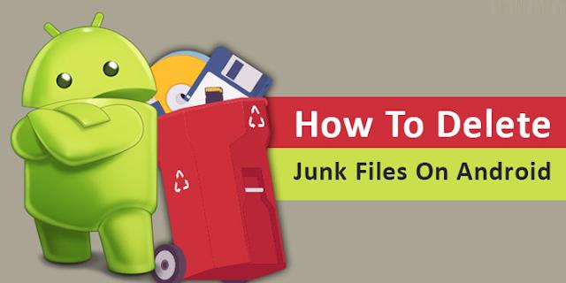 एंड्रॉयड फोन से जंक फाइलें कैसे हटाएं, सफाई का सबसे सरल तरीका | How To Remove Junk Files On Android