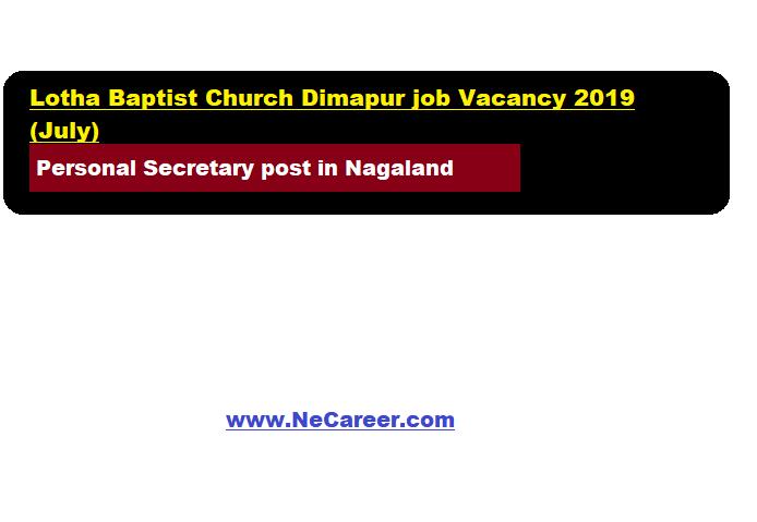 Lotha Baptist Church Dimapur job Vacancy 2019 (July