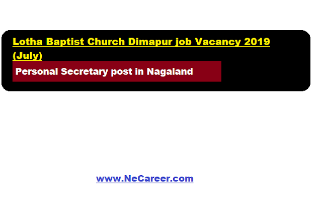 Lotha Baptist Church Dimapur job Vacancy 2019 (July)