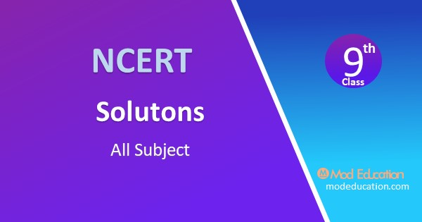 NCERT Solutions for Class 9 All Subject Notes | Class 9 Text Books Question Answer