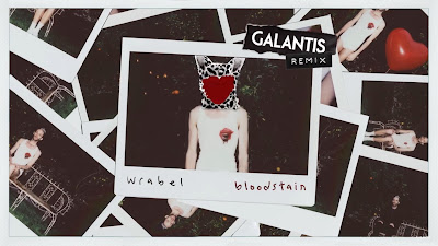 Wrabel - Bloodstain ( Galantis #Remix )