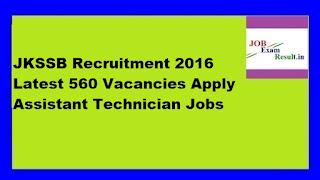 JKSSB Recruitment 2016 Latest 560 Vacancies Apply Assistant Technician Jobs