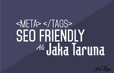 Meta Tags SEO Friendly ala Jaka Taruna