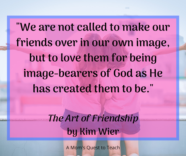 """""""We are not called to make our friends over in our own image, but to love them for being image-bearers of God as He has created them to be."""" The Art of Friendship by Kim Wier quote; background image of two women"""