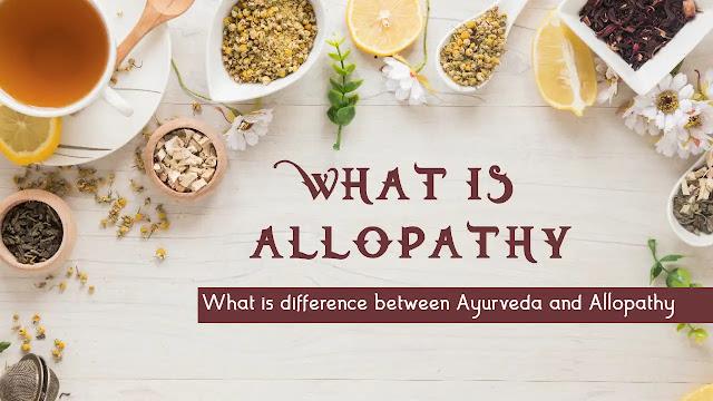 Allopathy क्या है | Ayurved और Allopathy में अंतर क्या है | With Career Options