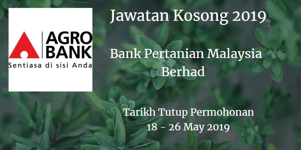 Jawatan Kosong Agrobank 18 - 26 May  2019