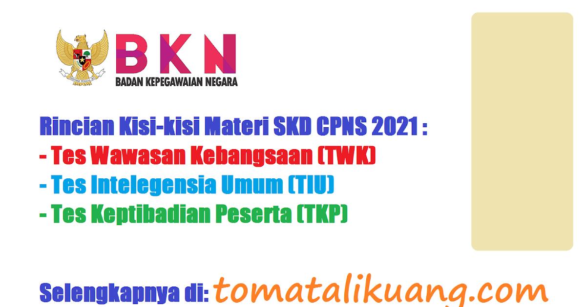 Resmi Rincian Kisi Kisi Materi Skd Cpns 2021 Twk Tiu Tkp Permenpan Rb No 27 Tahun 2021