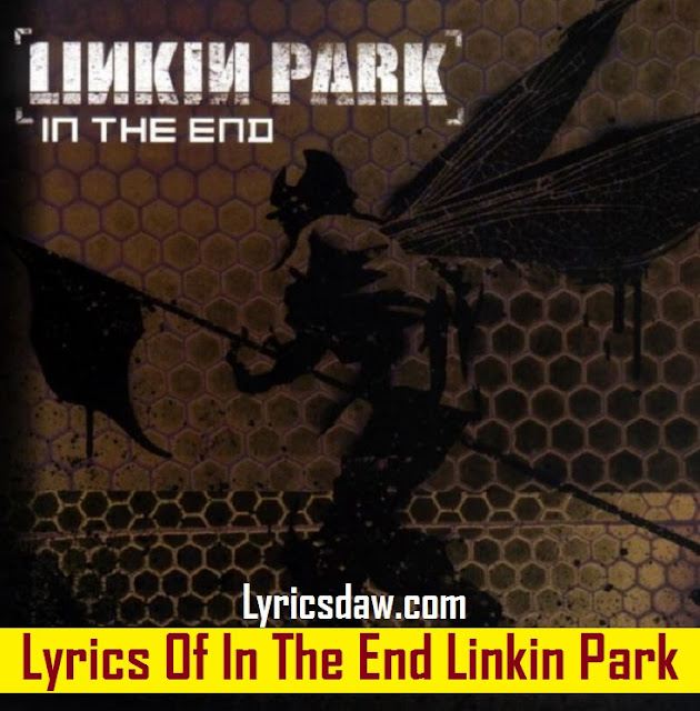 Lyrics Of In The End Linkin Park