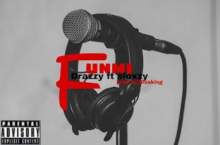 DOWNLOAD MP3 : Drazz x Sloxzy - Funmi {prod by Biza King}