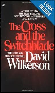 http://www.amazon.com/Cross-Switchblade-David-Wilkerson/dp/0515090255/ref=sr_1_1?s=books&ie=UTF8&qid=1387569072&sr=1-1&keywords=cross+and+the+switchblade
