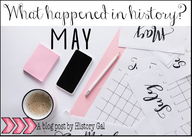 What Happened in History? May by History Gal