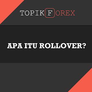 Pengertian Rollover Dalam Trading Minyak - Topik Forex