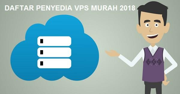 Daftar Penyedia VPS Murah 2018
