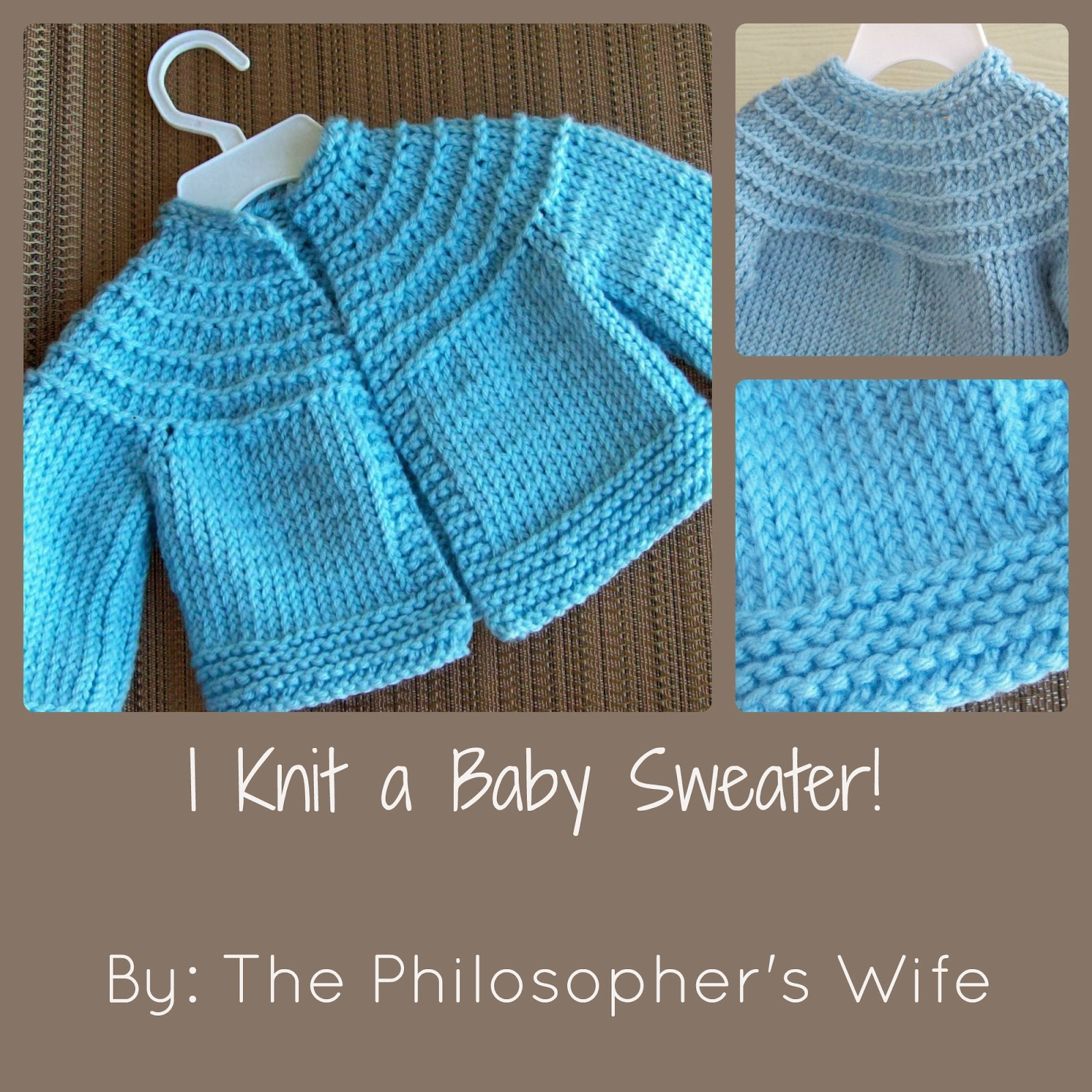 The Philosopher's Wife: I Knit a Baby Sweater! (Including ...