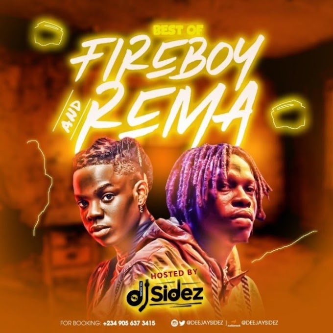 [MIXTAPE] DJ Sidez – Best Of Fireboy & Rema