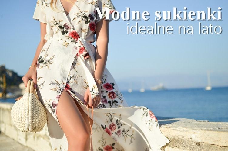 Modne sukienki idealne na lato - jaką wybrać? Maxi czy krótką?