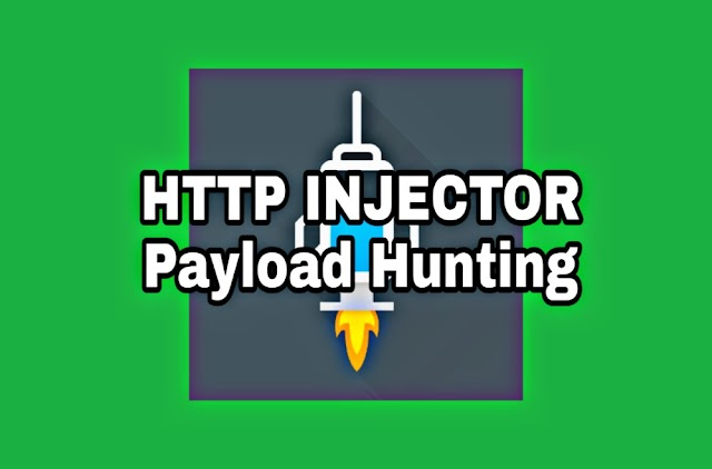 How To Hunt Payload For HTTP Injector Tutorial Hacks And Tricks