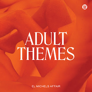 "El Michels Affair ""Adult Themes"" (released 2020)"
