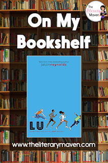 In Lu by Jason Reynolds, the final of four books in his Track series, the connections between characters continue to be revealed and many events in the plot come full circle. Read on for more of my review and ideas for classroom application.