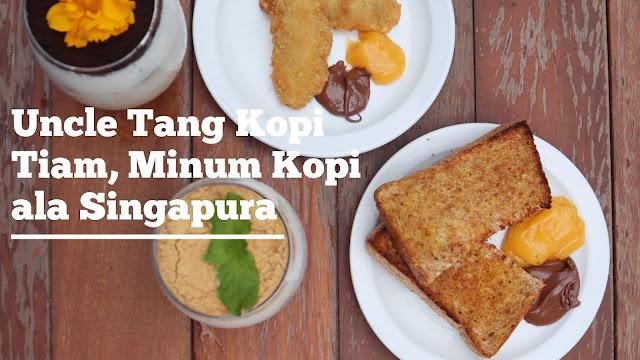 Uncle Tang Kopi Tiam, Minum Kopi ala Singapura