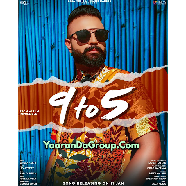 9 to 5 Gagan Kokri Lyrics