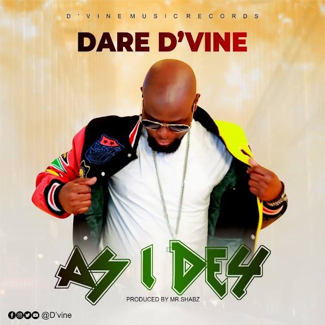 Music + Video: As i Dey - Dare D'vine