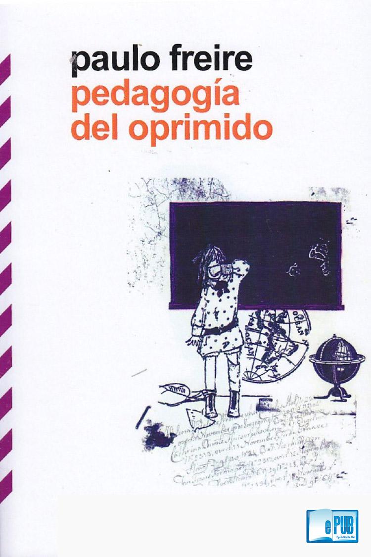 Pedagogía del oprimido – Paulo Freire