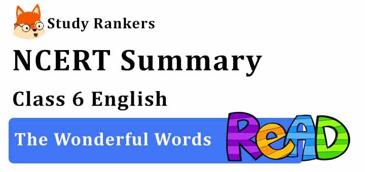 The Wonderful Words Class 6 English Summary