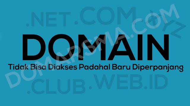 Domain Tidak Bisa Diakses Padahal Baru Diperpanjang